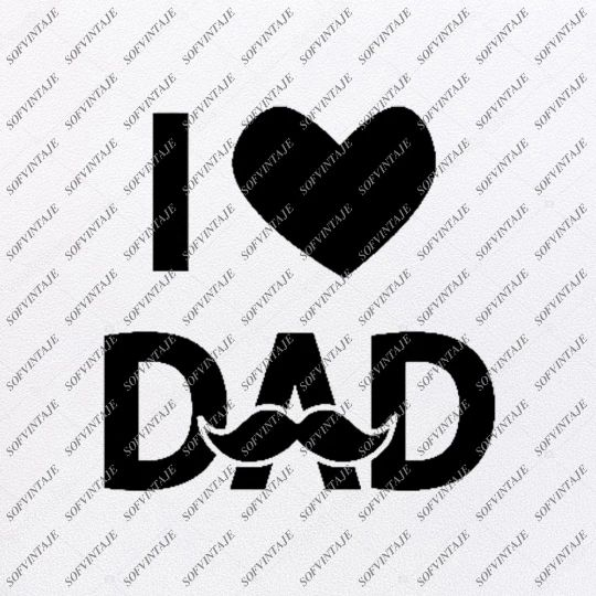 Download I Love DaD Svg File- DaD Svg Design-Clipart-family Svg ...