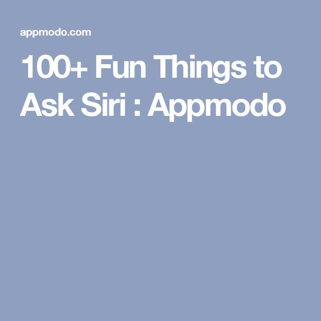 100+ Fun Things to Ask Siri : Appmodo