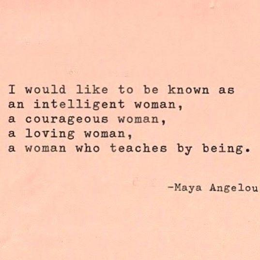 #QOTD #Womanhood #MayaAngelou