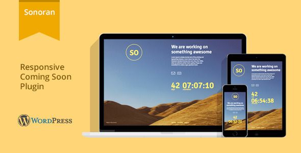 Sonoran - Responsive WordPress Coming Soon Plugin . Sonoran – Cross Browser, High Quality and Full Responsive HTML5 WordPress Coming Soon Plugin. It is built with the latest HTML5 and CSS3 technologies, but at the same time it is also made compatible with older browser