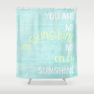YOU ARE MY SUNSHINE Shower Curtain by Monika Strigel - $68.00 #you #are #my #sunshine #quote #mint #vintage #shabby #chic #bathroom #showercurtain #wood #distressed #yellow #fresh #summer #lovely #cute #makeover #teal #blue #new #happy #quote #typo #text #motivational #inspirational