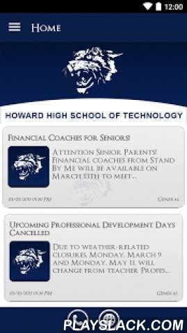 Howard HS Of Technology  Android App - playslack.com ,  The Howard High School of Technology app by SchoolInfoApp enables parents, students, teachers and administrators to quickly access the resources, tools, news and information to stay connected and informed!The Howard High School of Technology app by SchoolInfoApp features:• Important news and announcements• Teacher notifications• Interactive resources including event calendars, maps, a contact directory and more• Student tools including…