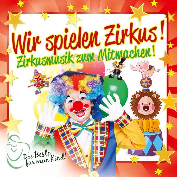 Wir Spielen Zirkus! das Beste für Mein Kind: Amazon.de: Musik