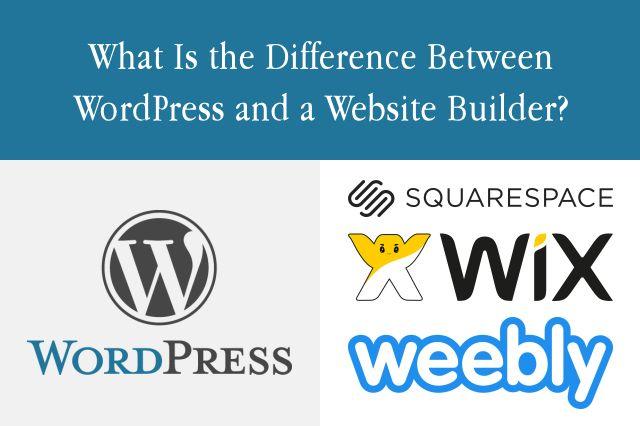 Wordpress Vs Website Builders What S The Difference Web Development Design Web Design Wordpress Web Design