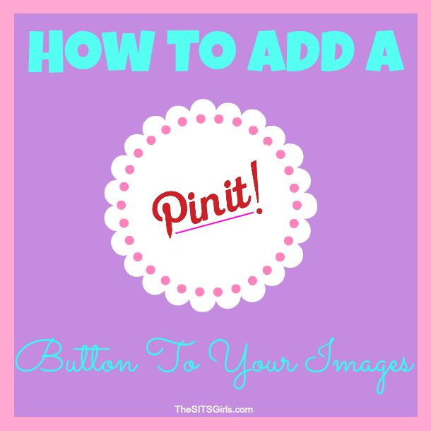 Pin It Button: How to Add a Pinterest Pin It Button | Video Tutorials