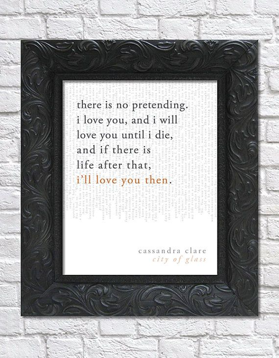 literary art print / book quote; the mortal instruments. book 3: city of glass by cassandra clare · via bright designs on etsy