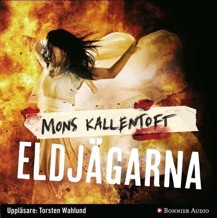 Eldjägarna [Ljudupptagning] / Mons Kallentoft ... #ljudbok #mp3bok  #deckare