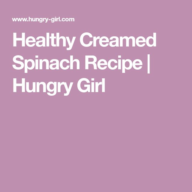 Healthy Creamed Spinach Recipe | Hungry Girl