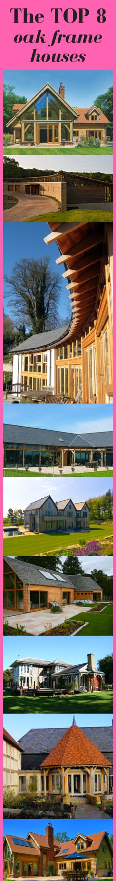 The top 8 oak framed houses - demonstrating the dramatic versatility of using an oak frame to build your dream home.
