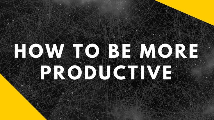 4 Ridiculously Easy Steps On How To Be More Productive and Stop Procrast...