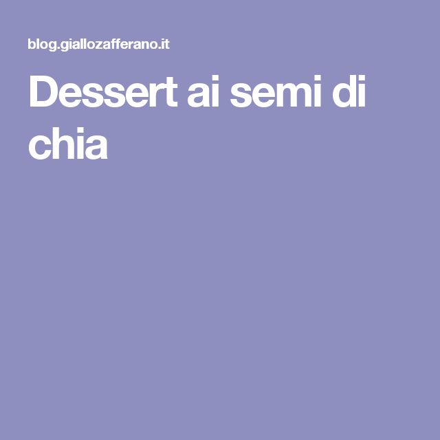 Dessert ai semi di chia