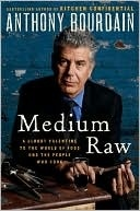 Medium Raw - Bourdain somewhat tones down his misanthropy in this piece, but Kitchen Confidential is still an EXCELLENT read.