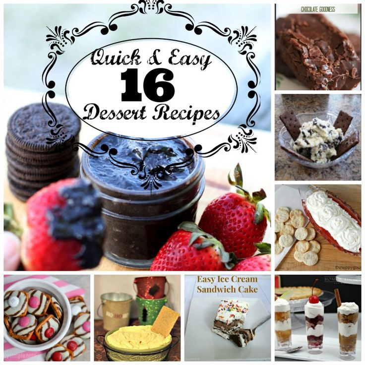Quick & Easy Dessert Recipes that will save you time and not sacrifice flavor. YUMMY!