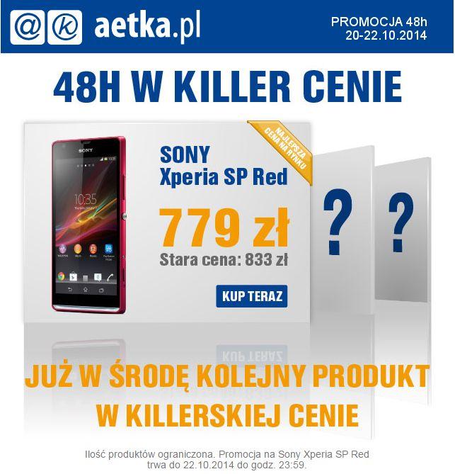SONY Xperia SP Red w cenie 779,00 (Stara cena 833,00)  48H W KILLER CENIE!!! Ilość produktów ograniczona. Promocja trwa do 22.10.2014 do godz. 23:59.  Link: http://www.aetka.pl/Sony_xperia_sp_za_779_zl_h75.html