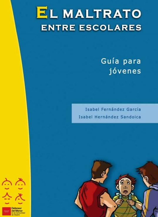 Escuela de padres: El maltrato entre escolares. Guía para jovenes
