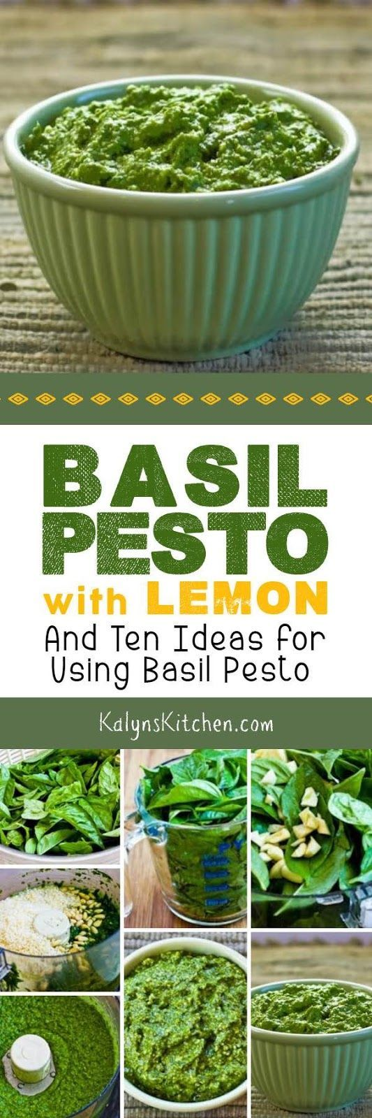 As soon as basil plants start showing up at Trader Joe's I think about summer and making Basil Pesto with Lemon! I've been making this Basil Pesto with Lemon for years and years, so this post also has Ten Ideas for Using Basil Pesto. I promise, this is THE BEST pesto you've ever made! [found on KalynsKitchen.com]