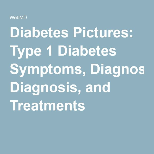 Diabetes Pictures: Type 1 Diabetes Symptoms, Diagnosis, and Treatments
