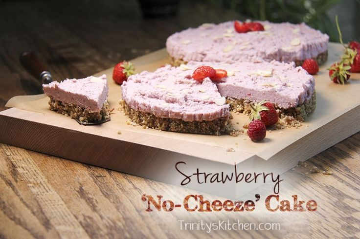Strawberry 'No-Cheeze' Cake – (gluten-free, vegan, no-bake) – Trinity's Conscious Kitchen