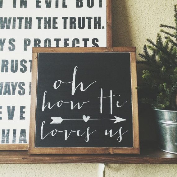 oh how he loves us sign  valentine's day by VineAndBranchesTX