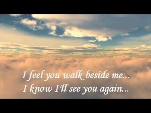 Westlife - I'll See You Again  https://youtu.be/Gl2sqdfD2Q0?list=RDGl2sqdfD2Q0