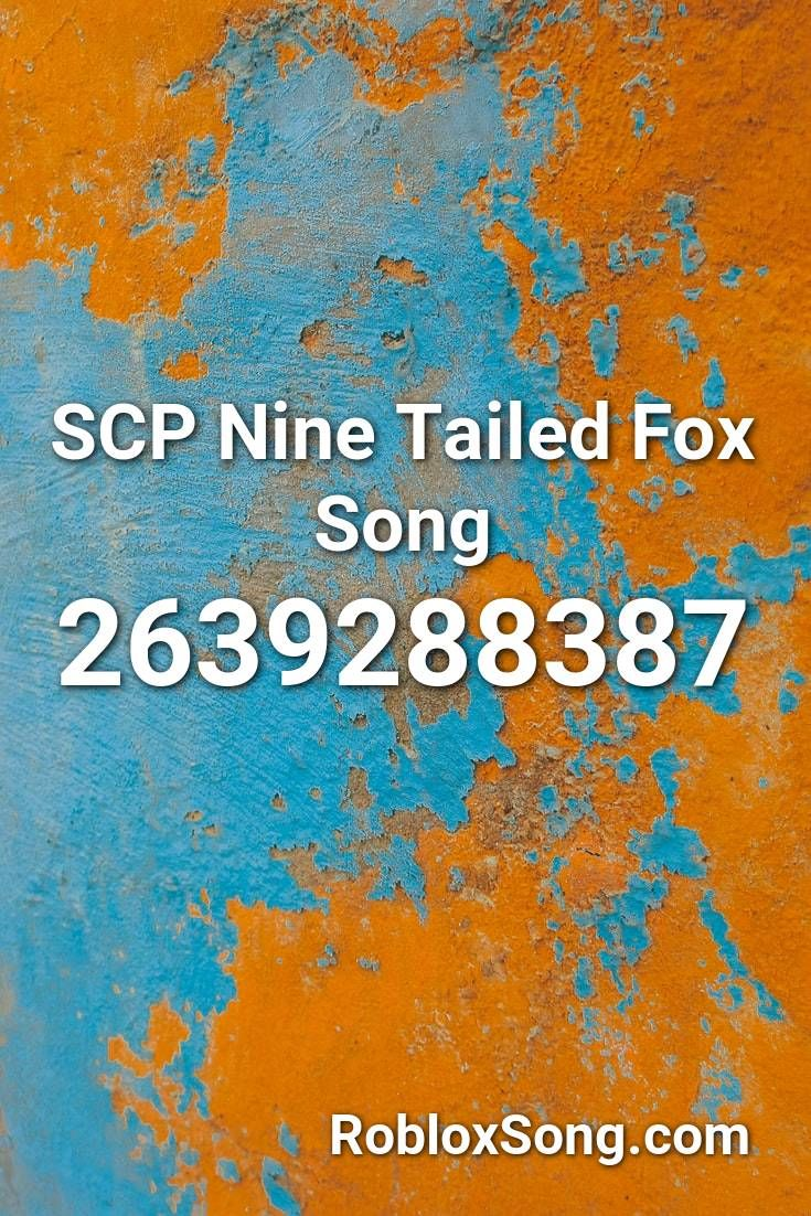 Scp Nine Tailed Fox Song Roblox Id Roblox Music Codes In 2020