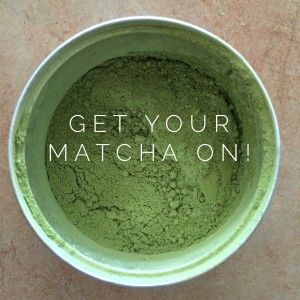 Get Your Matcha On! Why you need to drink more of this super green powder
