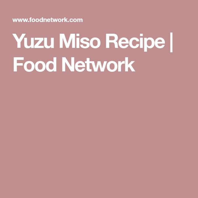 Yuzu Miso Recipe | Food Network