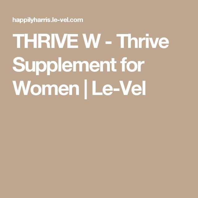 THRIVE W - Thrive Supplement  for Women | Le-Vel