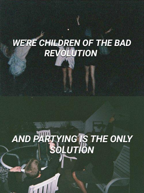 Eran niños de la mala revolución y la fiesta es la única solución