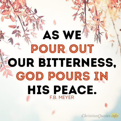 Daily Devotional - 4 Ways To Replace Bitterness With Peace #Christianquote