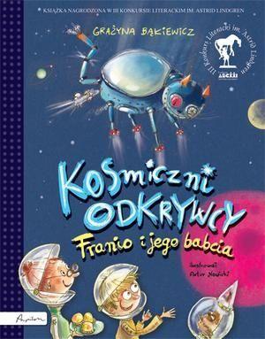 Kosmiczni odkrywcy. Franio i jego babcia - Książki dla Dzieci