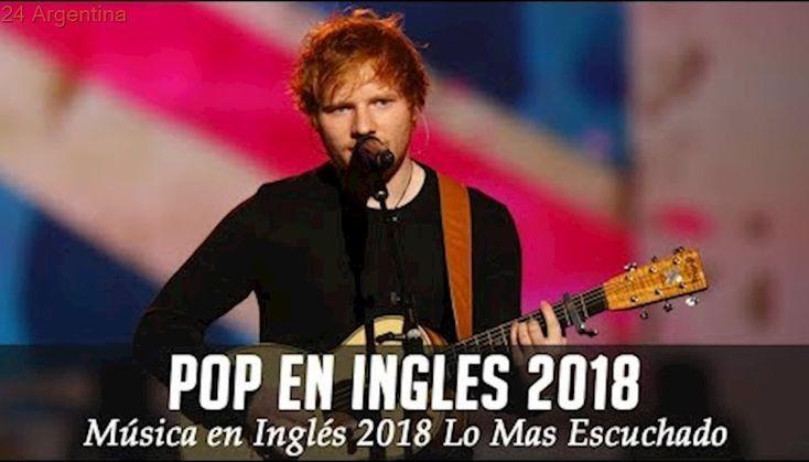 Música en Inglés 2018 🔶 Las Mejores Canciones Pop en Inglés 🔶 Mix Pop En Ingles 2018