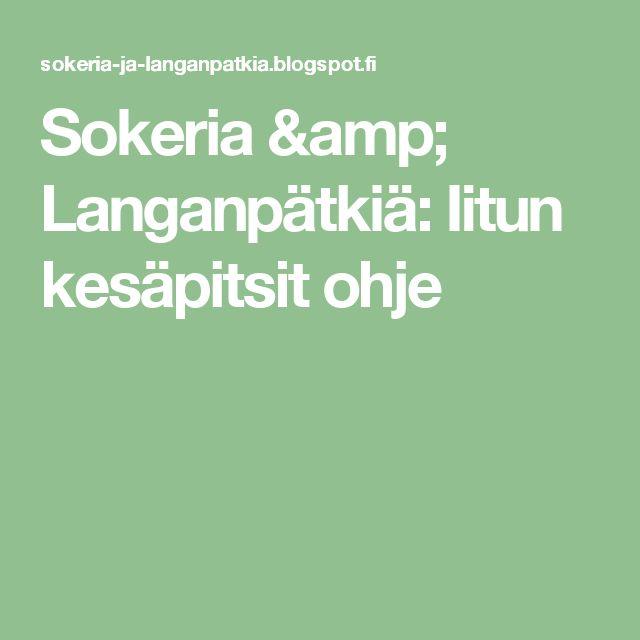 Sokeria & Langanpätkiä: Iitun kesäpitsit ohje