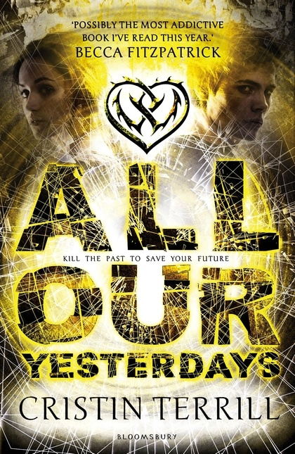 All Our Yesterdays (UK Edition) – Cristin Terrill