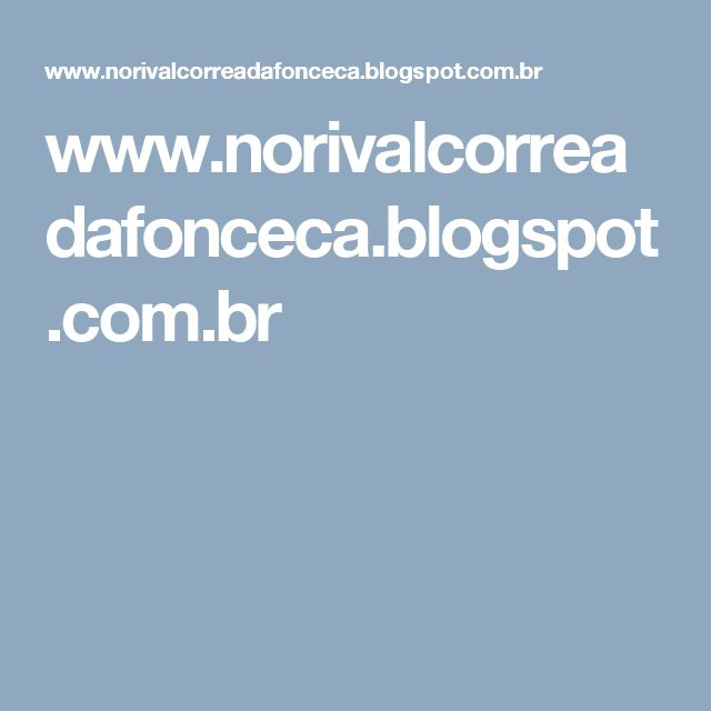 www.norivalcorreadafonceca.blogspot.com.br