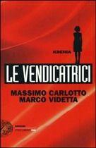 Ksenia. Le vendicatrici, Massimo Carlotto e Marco Videtta