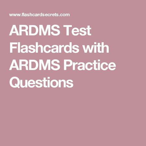 ARDMS Test Flashcards with ARDMS Practice Questions – Erika