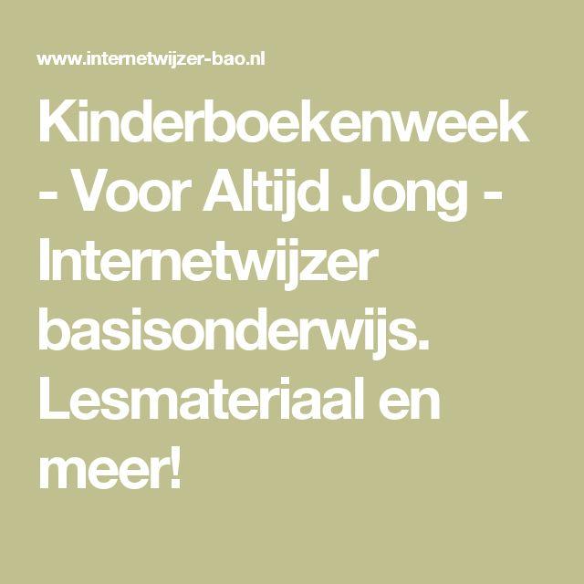 Kinderboekenweek - Voor Altijd Jong - Internetwijzer basisonderwijs. Lesmateriaal en meer!