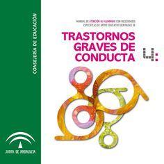 TRASTORNOS GRAVES DE CONDUCTA Manual DE atención al alumnado CON NECESIDADES ESPECÍFICAS DE APOYO EDUCATIVO derivadas de 4: