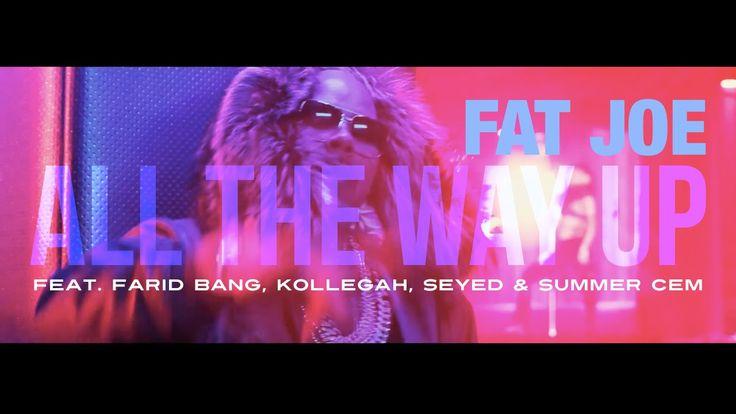 Fat Joe feat. Farid Bang, Kollegah, Seyed & Summer Cem ► ALL THE WAY UP ◄ [ official Remix ]