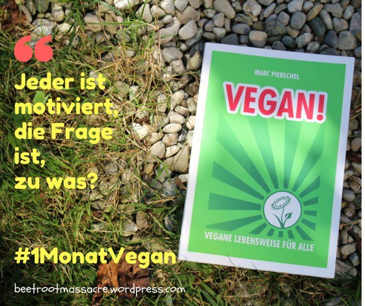 #Jeder ist motiviert, die Frage ist: zu was? beetrootmassacre.wordpress.com