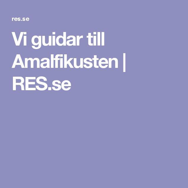 Vi guidar till Amalfikusten | RES.se