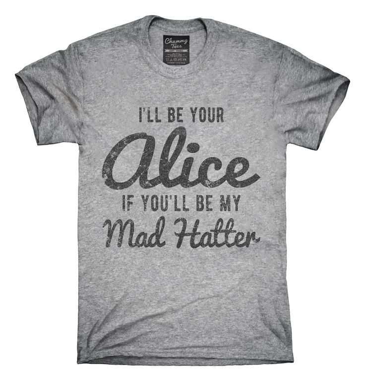 I'll Be Your Alice T-Shirts, Hoodies, Tank Tops