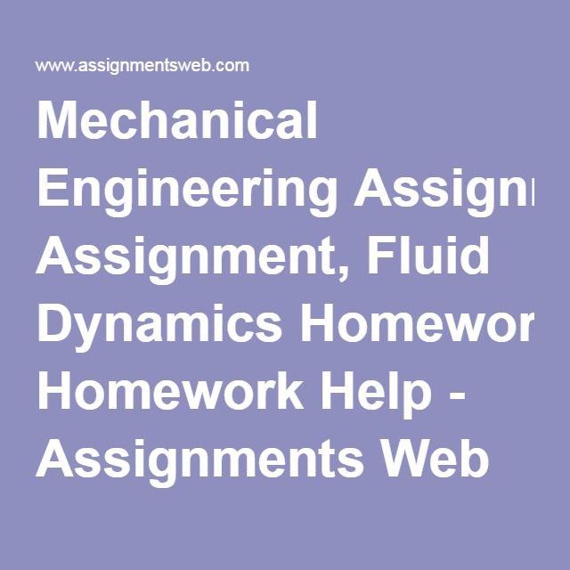 best homework assignment images homework mechanical engineering assignment fluid dynamics homework help assignments web