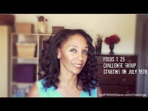 http://getfitwitheliana.com/challenge Focus T 25 is here and I am inviting you to a challenge: Focus T 25 Challenge Group. Join me and I will give you a gift! What is FOCUS T25?  • In-home workouts designed to deliver an hour's results in just 25 minutes a day. • The latest creation by fitness expert and former track star Shaun T—who brought the world INSANITY®.  • Fast-paced routines that are jam-packed with dynamic, hi-intensity moves designed for maximum efficiency and effectiveness.