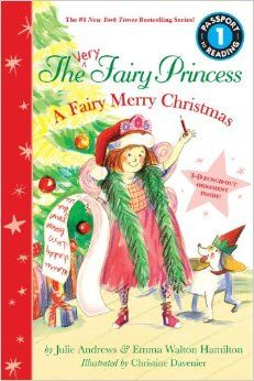 The Very Fairy Princess: A Fairy Merry Christmas (Passport to Reading Level 1): Julie Andrews, Emma Walton Hamilton, Christine Davenier: 978...