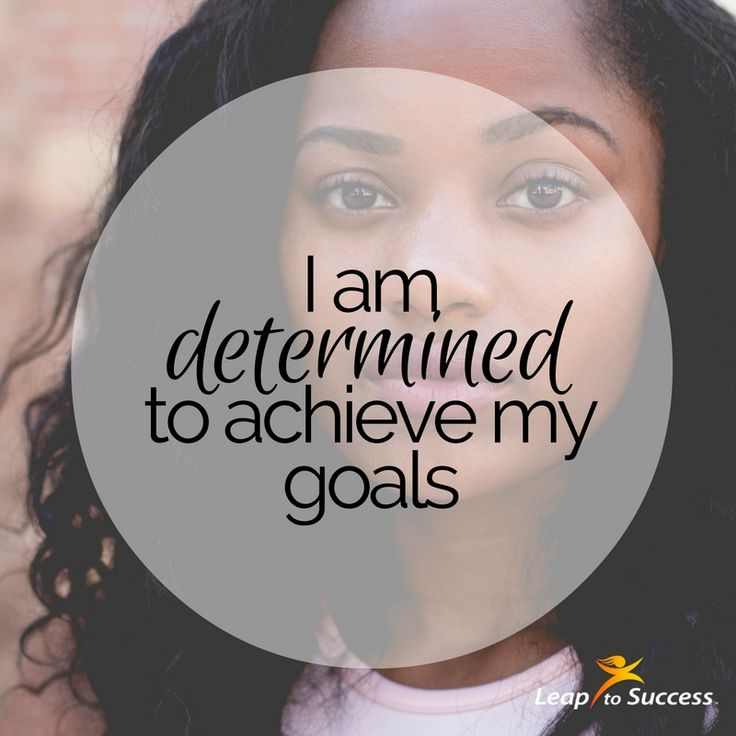 """Empowering Affirmations//Leap to Success, Carlsbad, CA. I am determined to achieve my goals.  """"Success is the sum of small efforts, repeated day in and day out."""" - Robert Collier"""