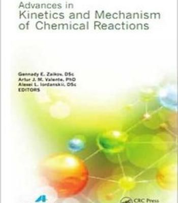 Advances In Kinetics And Mechanism Of Chemical Reactions PDF