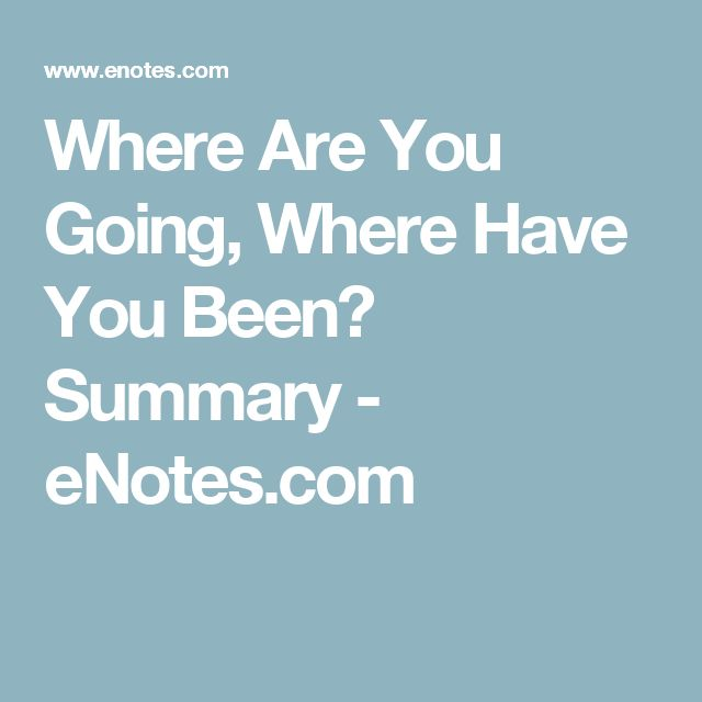 Where Are You Going, Where Have You Been? Summary - eNotes.com