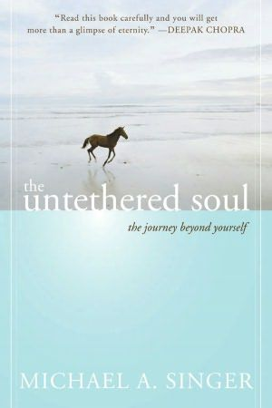 The Untethered Soul: The Journey Beyond Yourself.  This is a must read! Highly recommended.